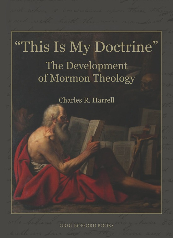 This Is My Doctrine: The Development of Mormon Theology By Charles Harrell – Book Review