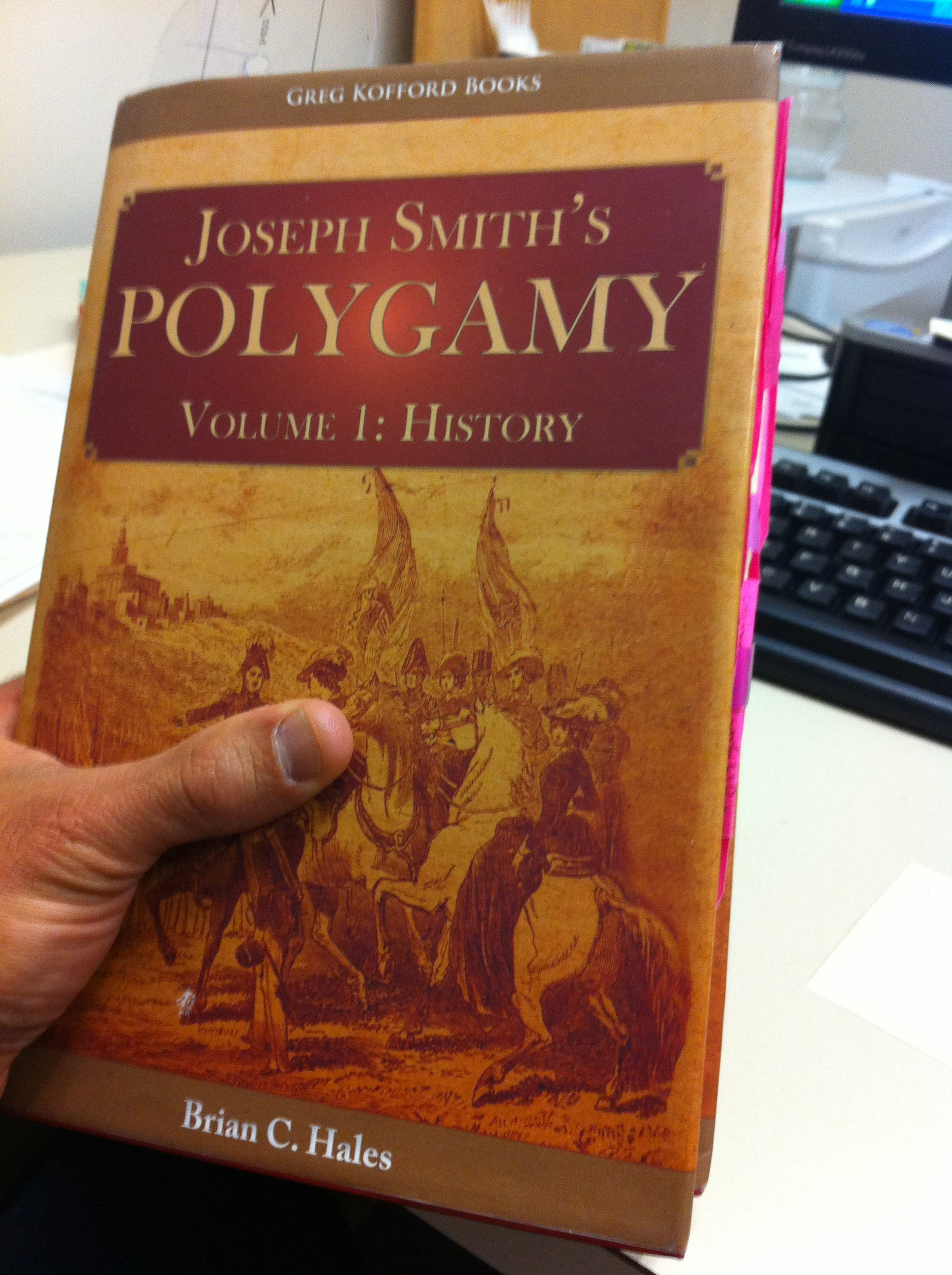 JOSEPH SMITH'S POLYGAMY, VOLUME 1:  HISTORY – A BOOK REVIEW