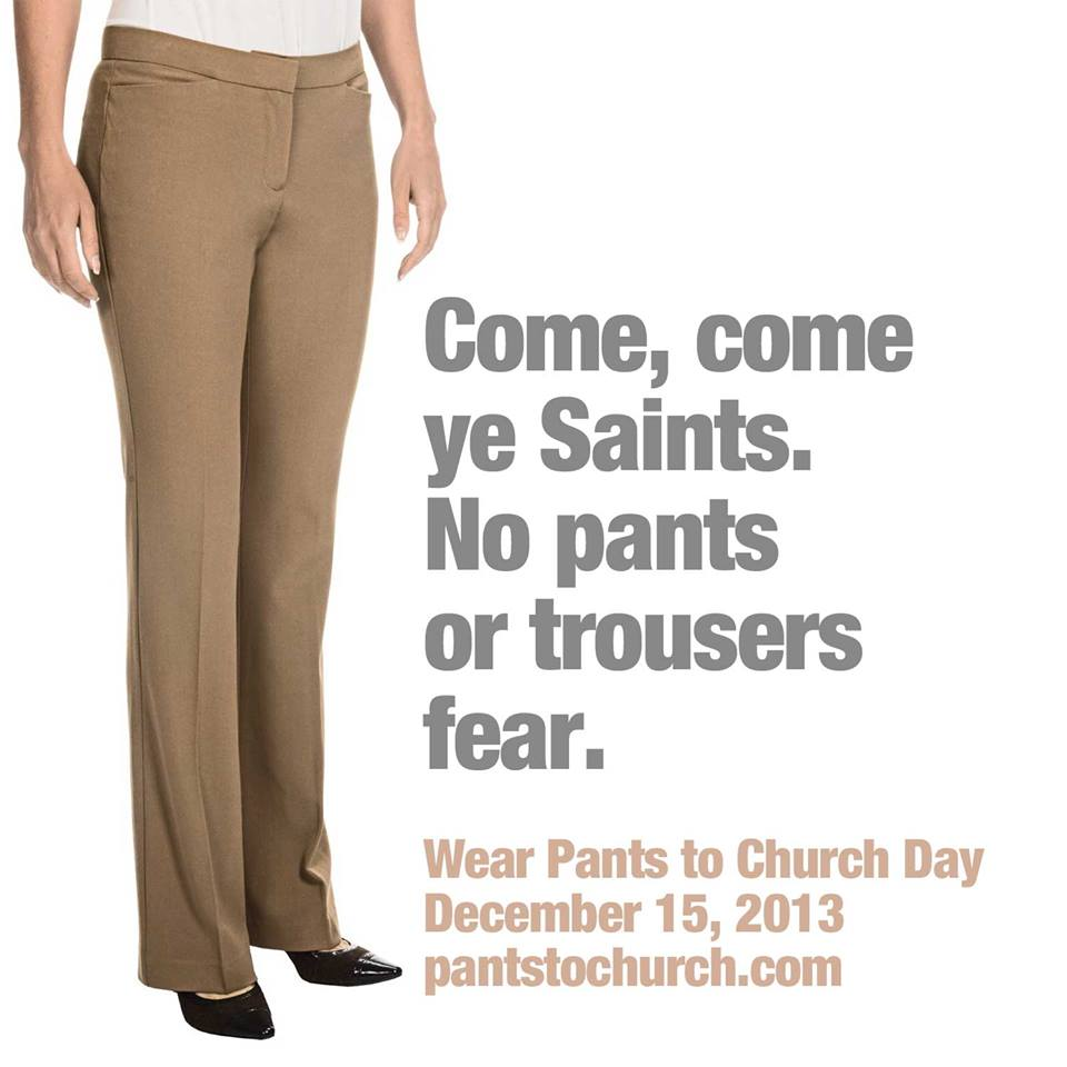 Why I'll Be Wearing Pants to Church on December 15th