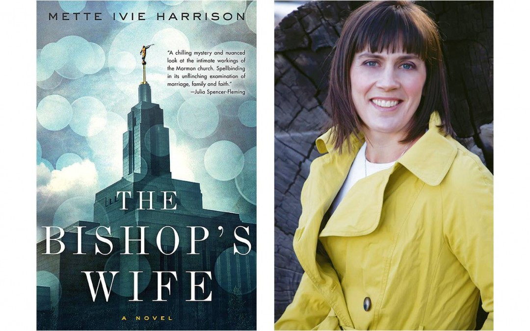 89: Mette Ivie Harrison – The Bishop's Wife and Other Things