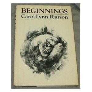 Carol Lynn Pearson:    Beginnings