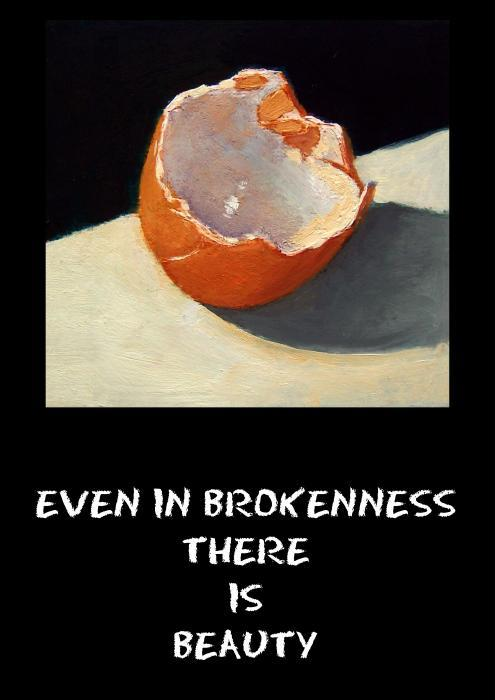 Even in Brokenness There is Beauty