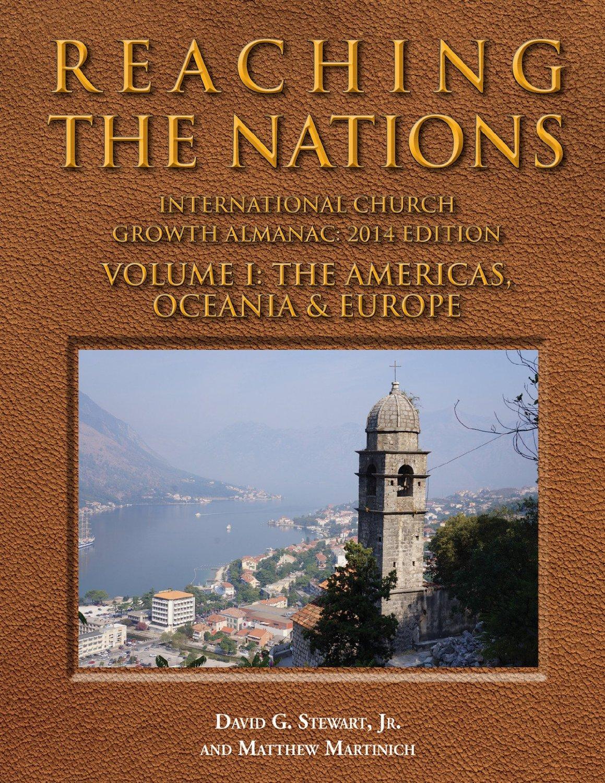 Reaching the Nations: International LDS Church Growth Almanac, 2014 Edition