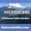 28: Meet The Mormons – A Rational Faiths Review