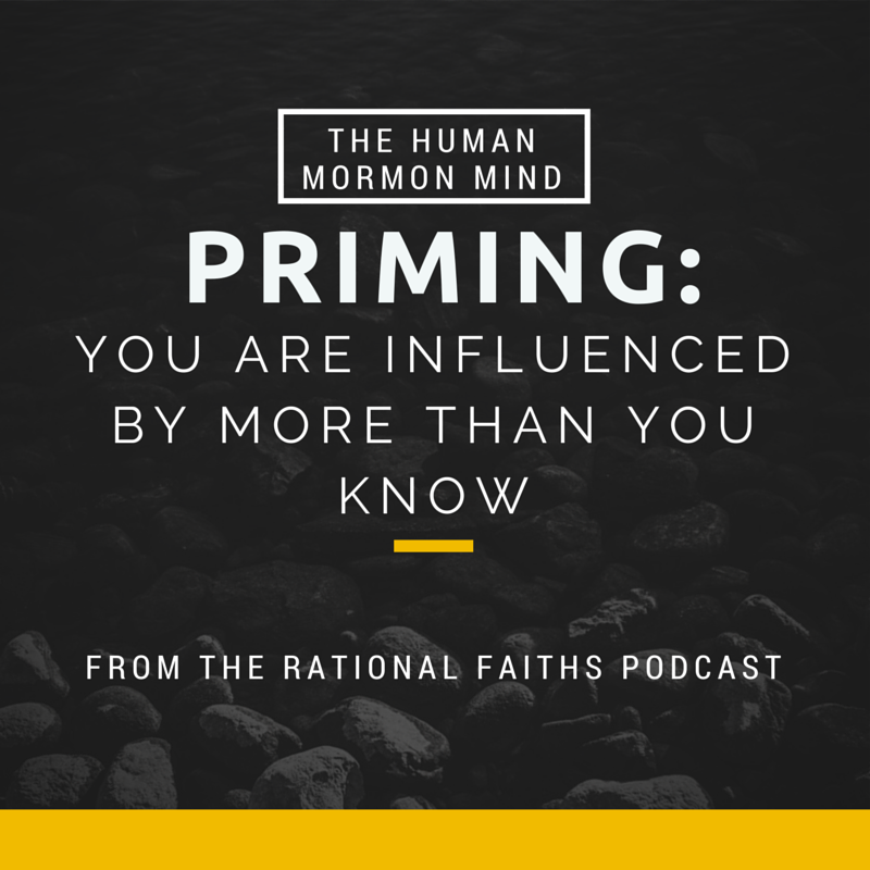 53: Priming: You Are Influenced By More Than You Know