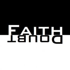 Faith, Doubt, AND CONTEXT