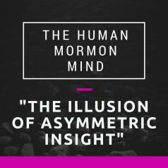 71: The Illusion of Asymmetric Insight