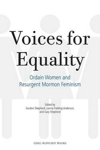 A Review of: Voices for Equality: Ordain Women and Resurgent Mormon Feminism