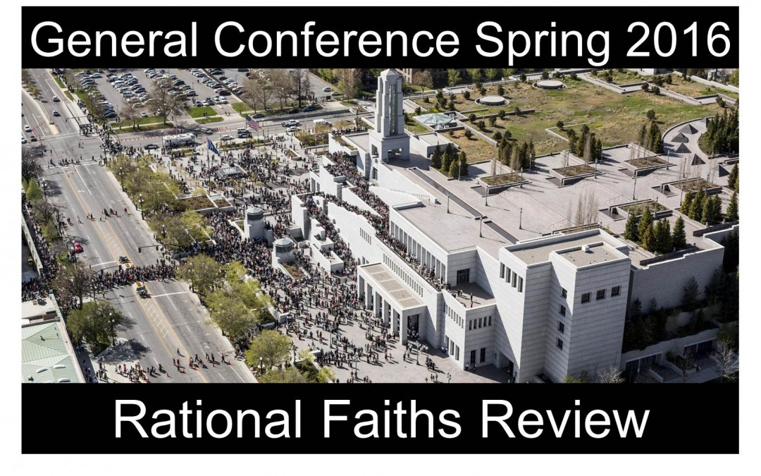 97: General Conference Compressed – Rational Faiths Reviews Spring 2016 Conference