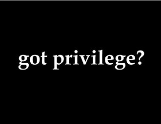 Check your Privilege: Count your Blessings