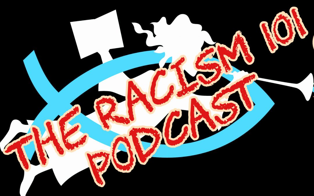 The Racism 101 Podcast; Is God Racist? (34, 233)