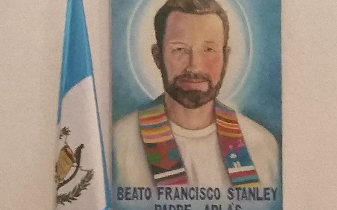Father Stanley Rother of Santiago Atitlán: martyr of the faith