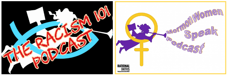 Sexism In Language, Part 1; Mormon Women Speak & Racism 101 Podcasts (episode 8, 285)