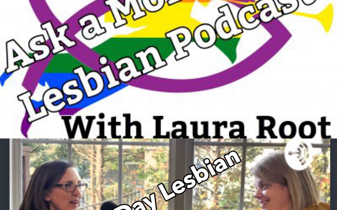 What? Another Mormon Lesbian Podcast? part 1:  The Ask a Mormon Lesbian Podcast   (episode 38; 340)